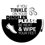 Tinkle on Your Dinkles stickers, t shirts, hoodies, tank tops, and more for marching band.